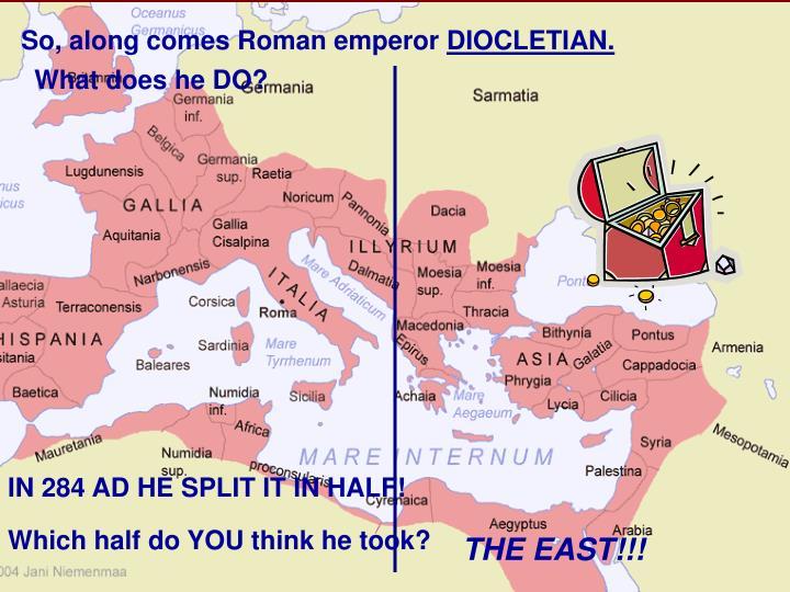 So, along comes Roman emperor
