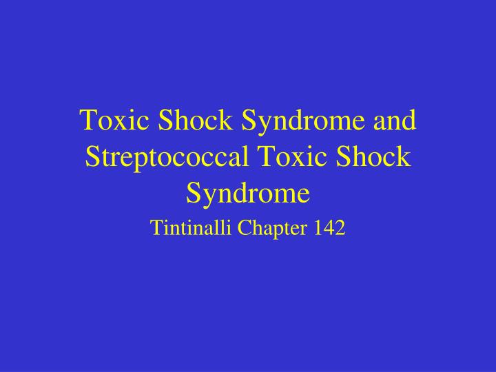 toxic shock syndrome and streptococcal toxic shock syndrome n.