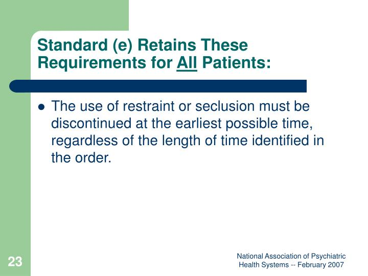 Standard (e) Retains These Requirements for