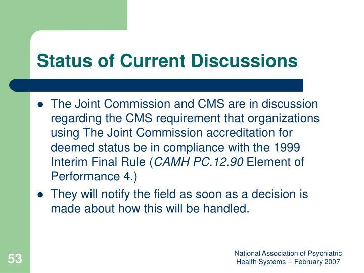 Status of Current Discussions