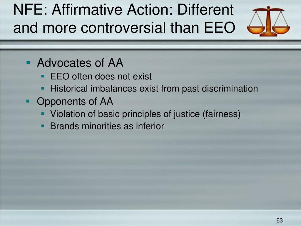 NFE: Affirmative Action: Different and more controversial than EEO