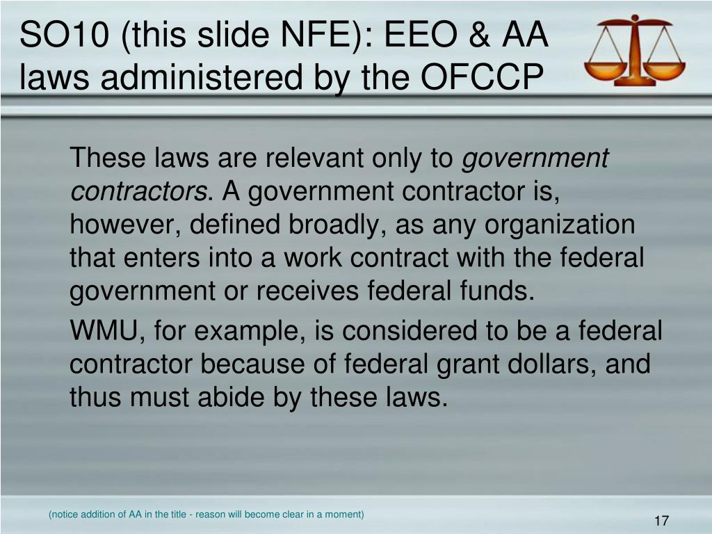 SO10 (this slide NFE): EEO & AA laws administered by the OFCCP