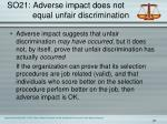 so21 adverse impact does not equal unfair discrimination