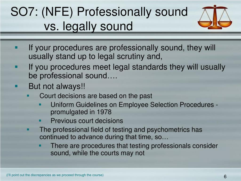 SO7: (NFE) Professionally sound
