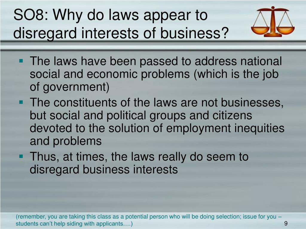SO8: Why do laws appear to  disregard interests of business?