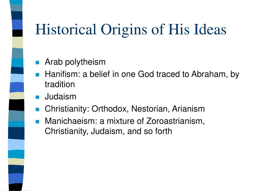 Historical Origins of His Ideas