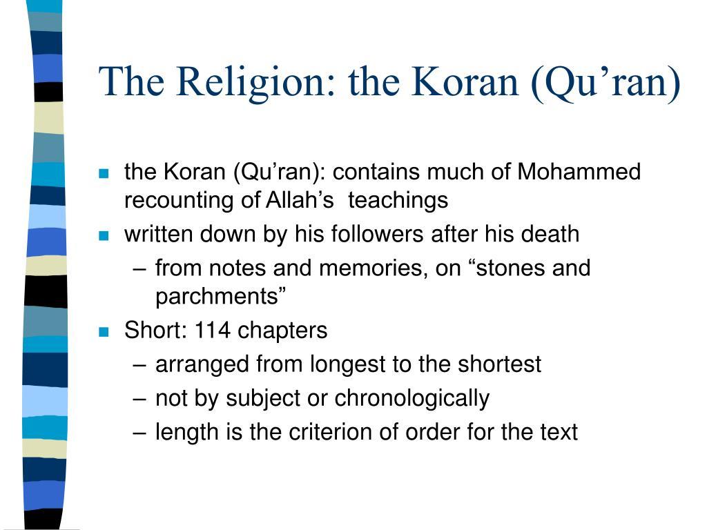 The Religion: the Koran (Qu'ran)