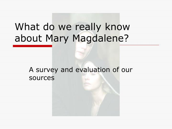What do we really know about mary magdalene