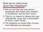 what do we really know about mary magdalene51