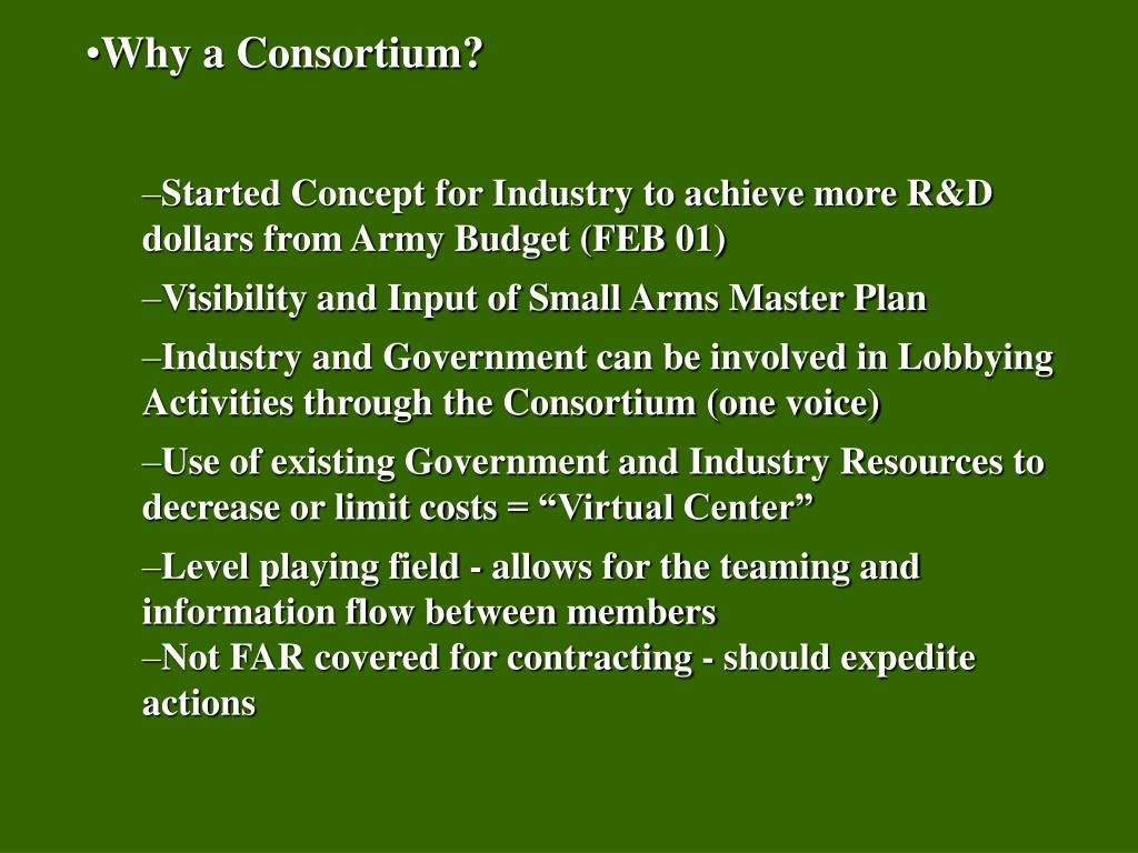 Why a Consortium?
