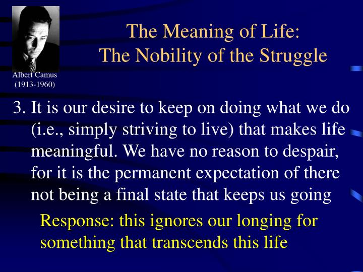 The meaning of life the nobility of the struggle