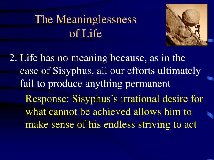 The meaninglessness of life