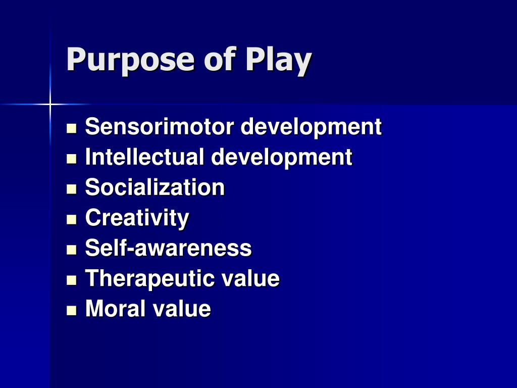 Purpose of Play