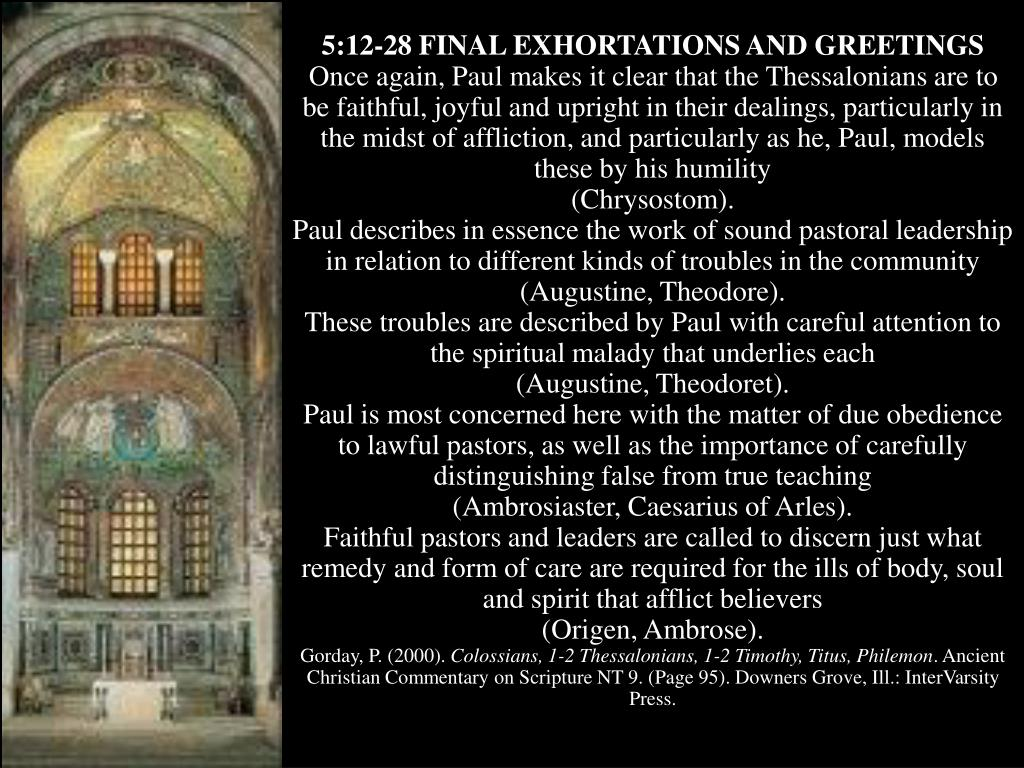 5:12-28 FINAL EXHORTATIONS AND GREETINGS