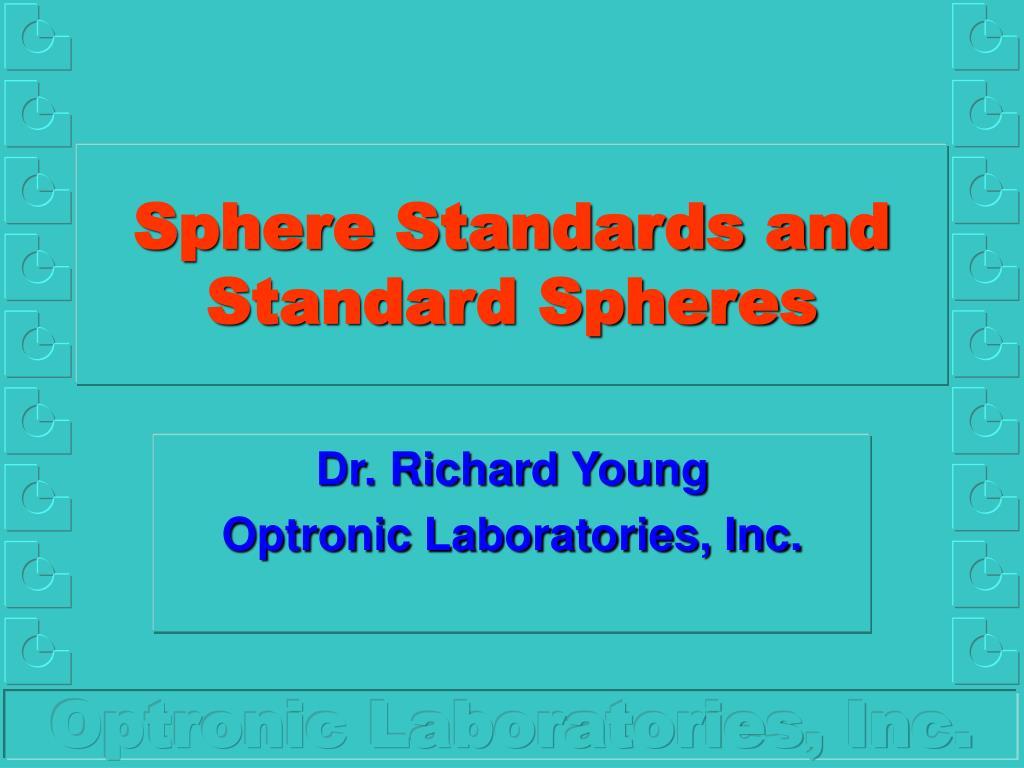 Sphere Standards and Standard Spheres