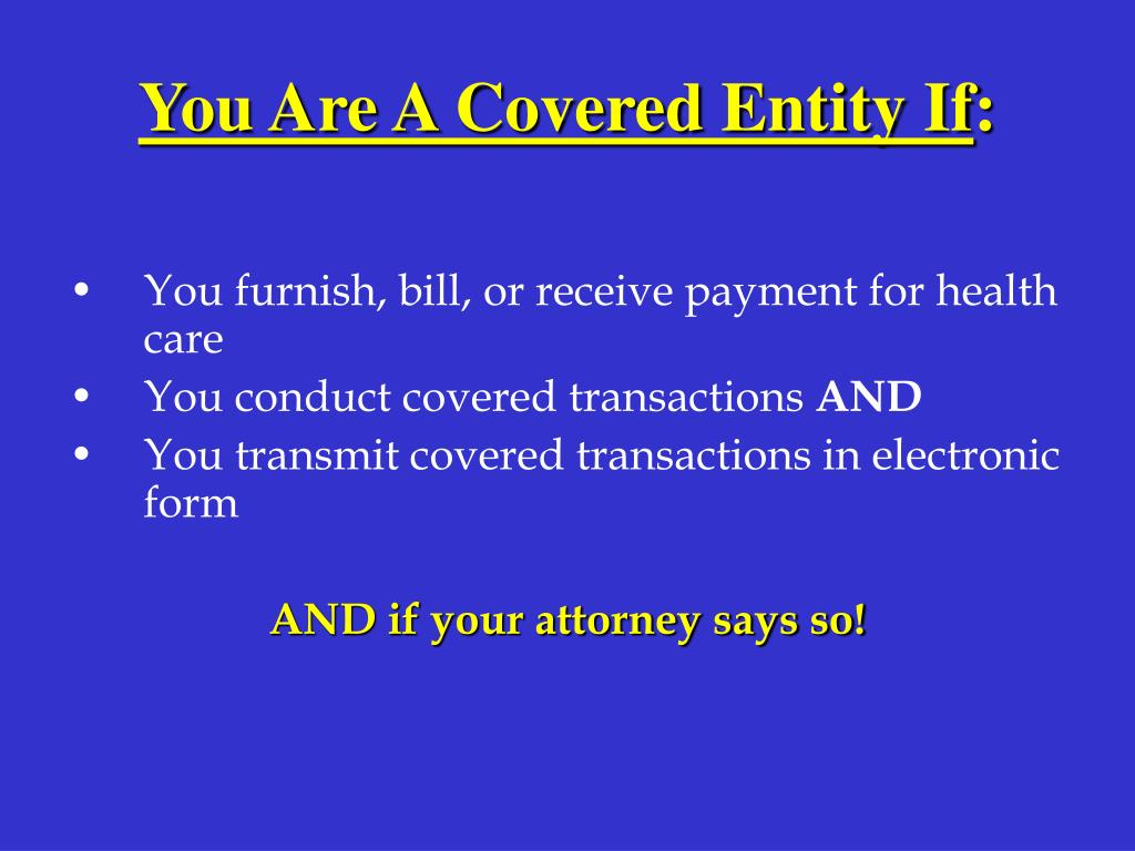 You Are A Covered Entity If