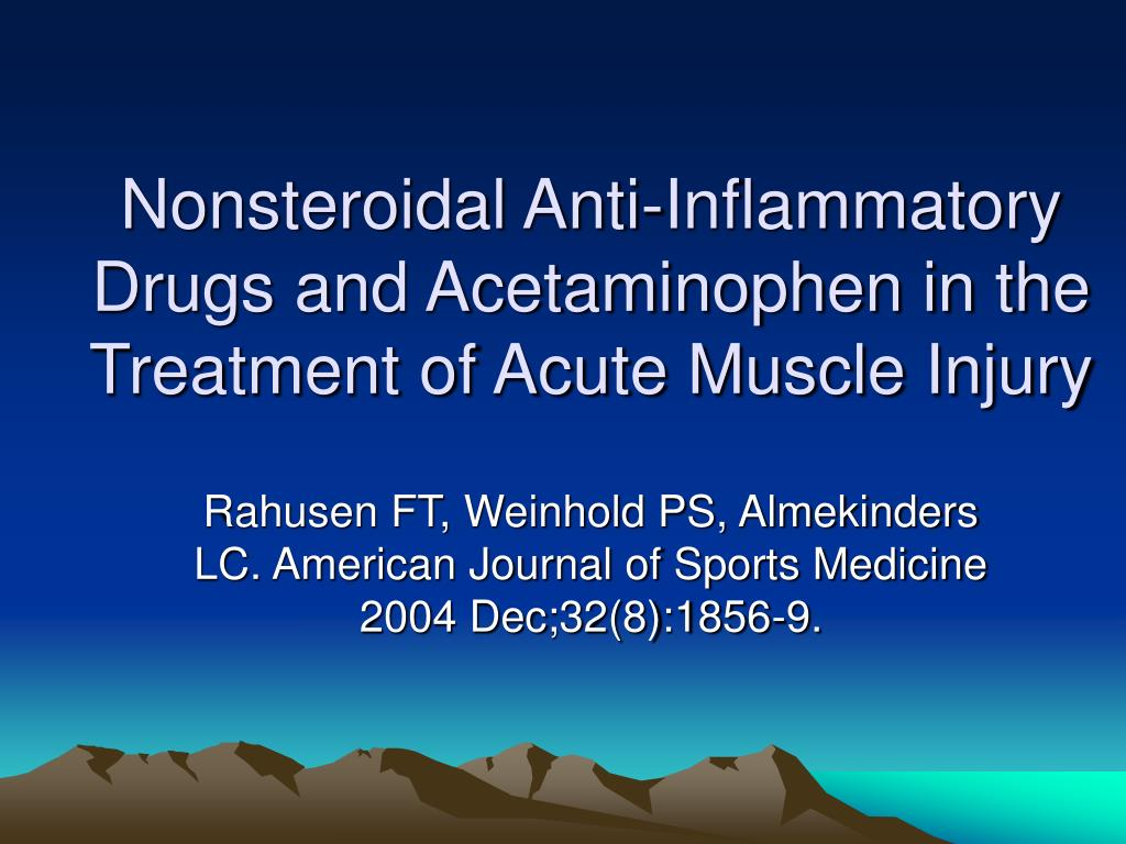 Nonsteroidal Anti-Inflammatory Drugs and Acetaminophen in the Treatment of Acute Muscle Injury