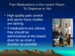 pain medications in the locker room to dispense or not32