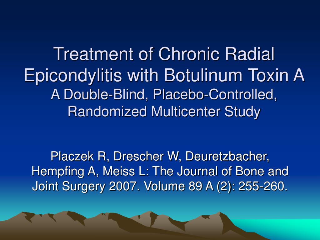 Treatment of Chronic Radial Epicondylitis with Botulinum Toxin A