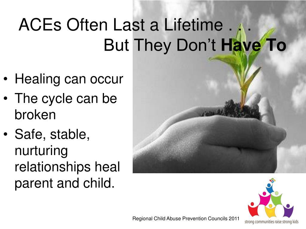 ACEs Often Last a Lifetime . . .