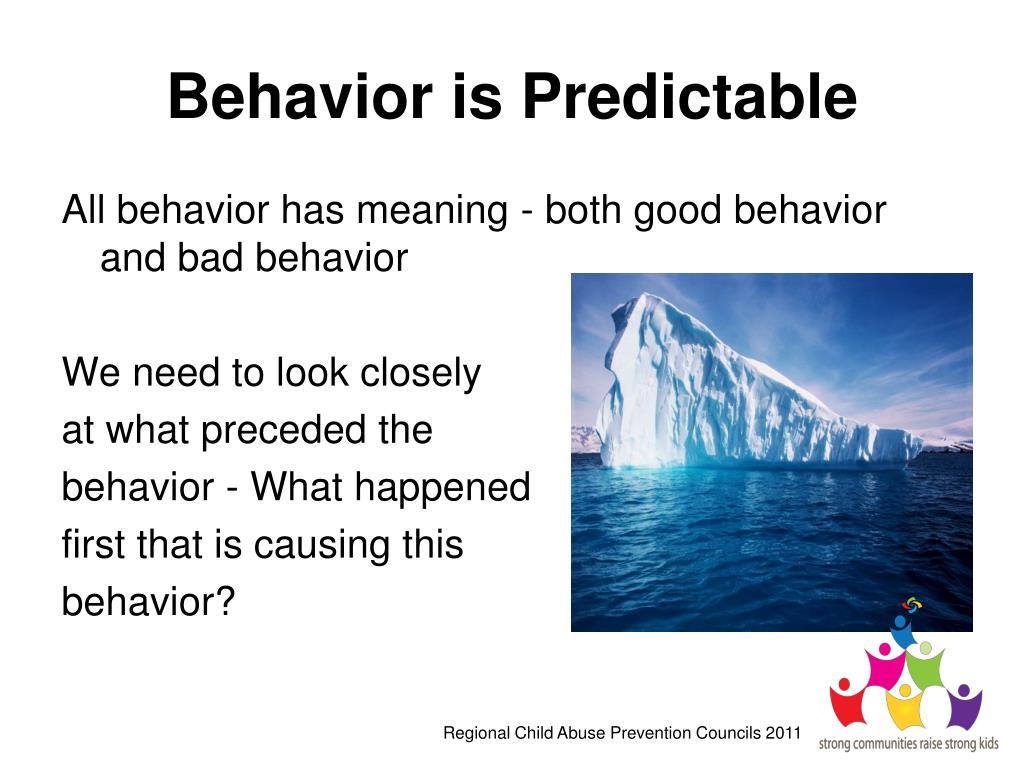 Behavior is Predictable
