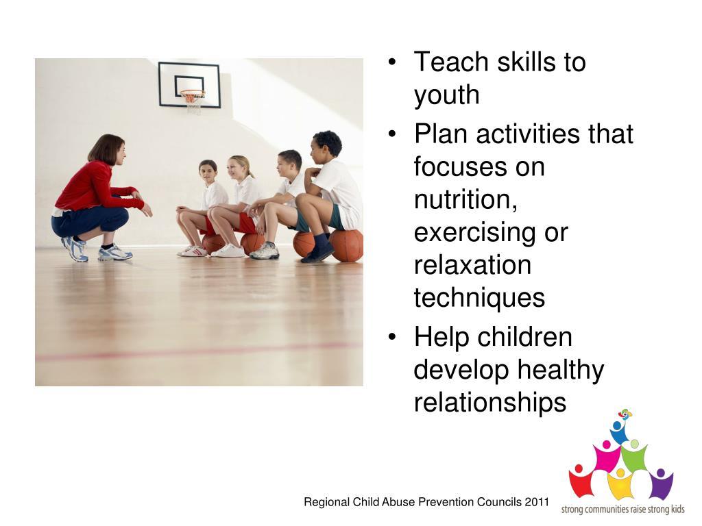 Teach skills to youth
