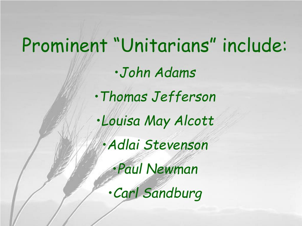 """Prominent """"Unitarians"""" include:"""