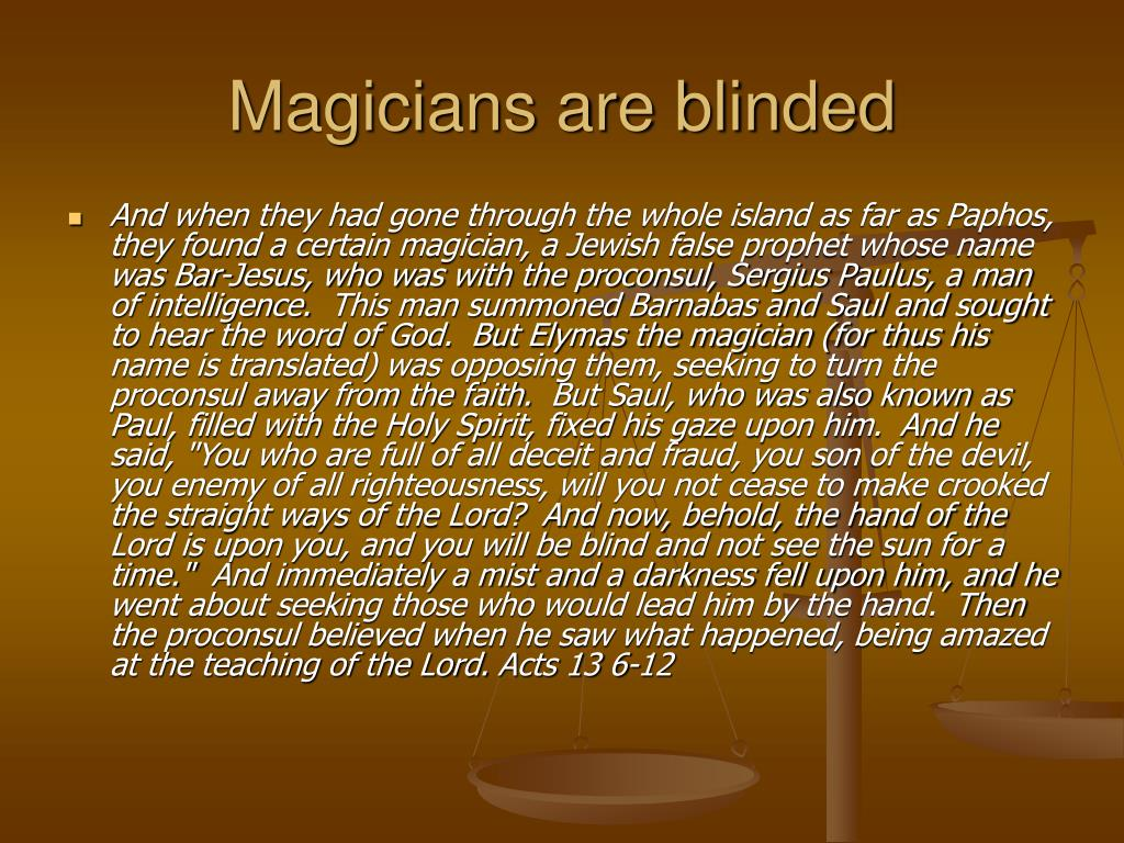 Magicians are blinded