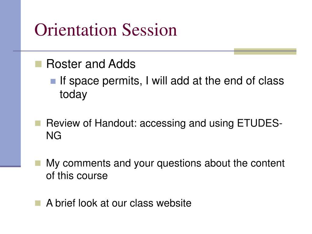 Orientation Session