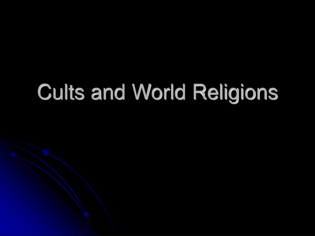cults and world religions l.