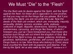 we must die to the flesh