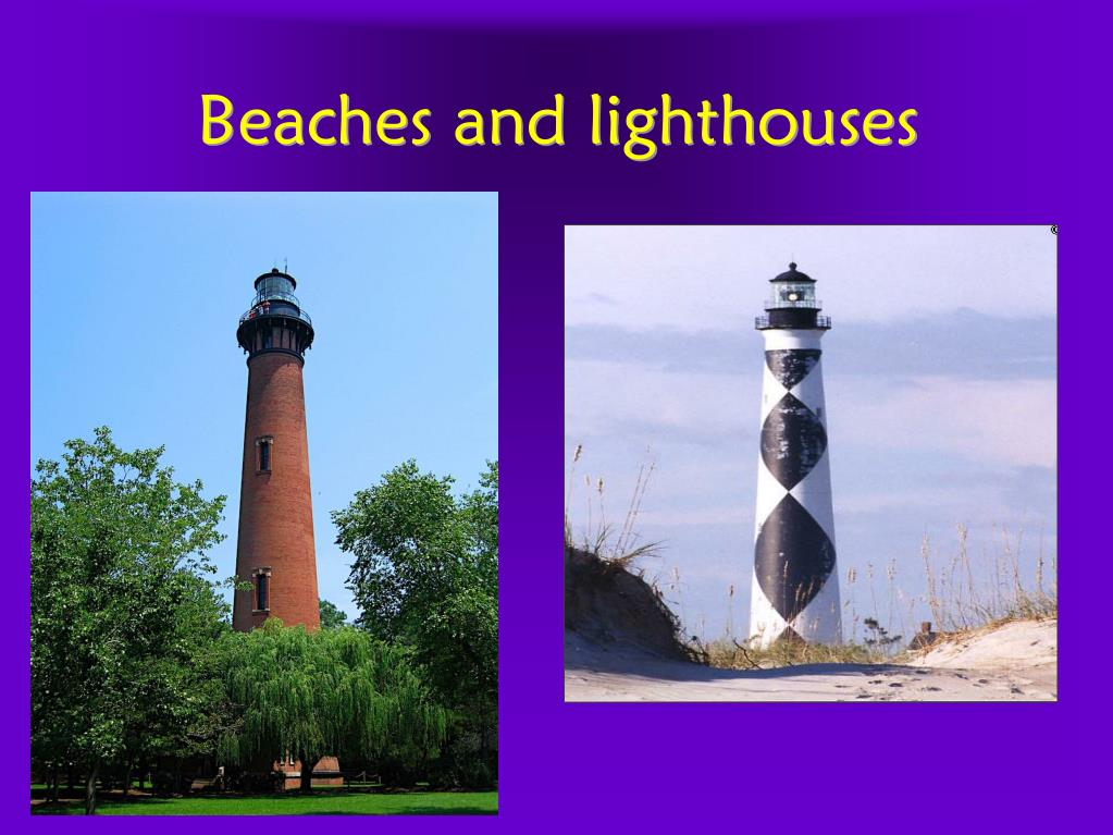 Beaches and lighthouses