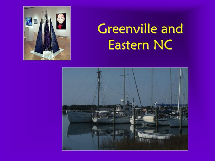 Greenville and eastern nc