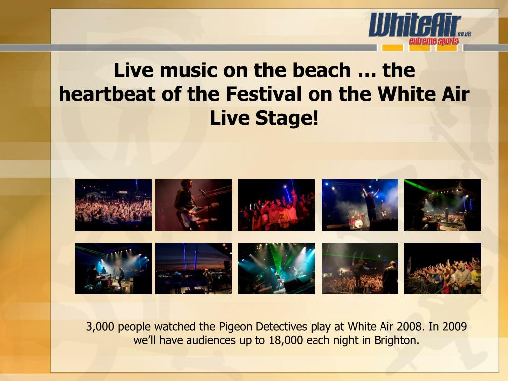 Live music on the beach … the