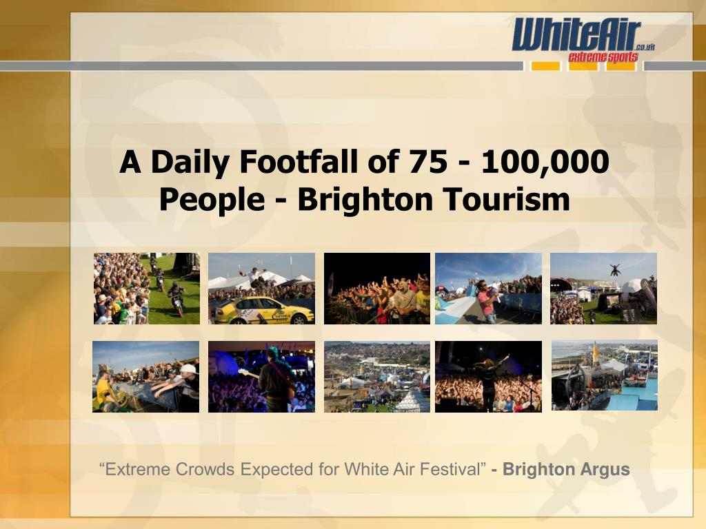 A Daily Footfall of 75 - 100,000