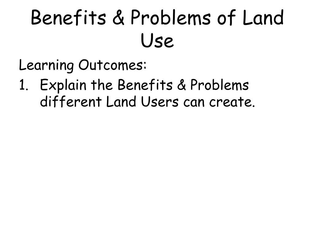 Benefits & Problems of Land Use