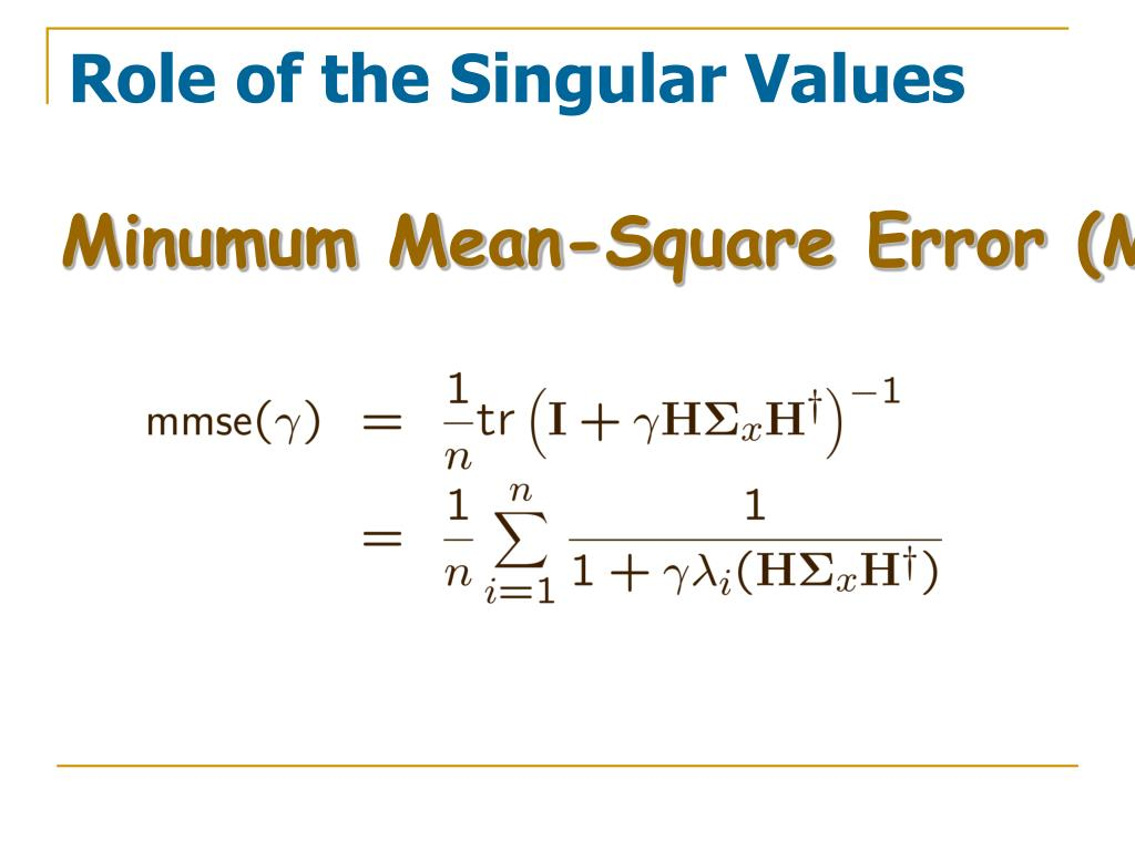 Role of the Singular Values