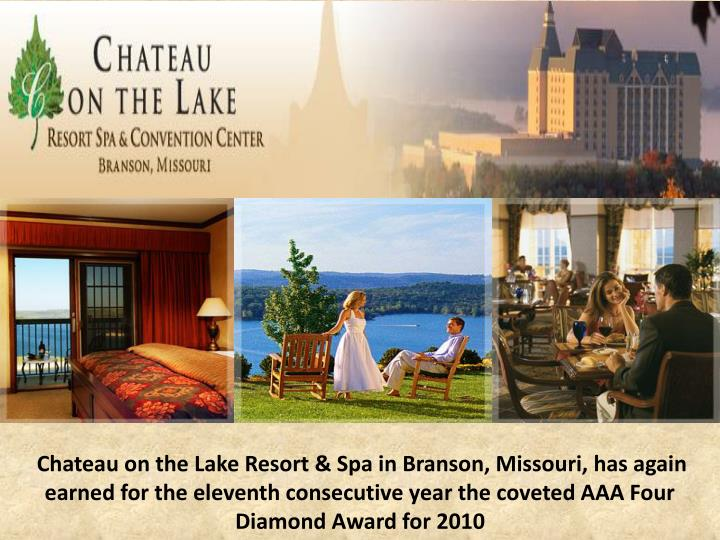 Chateau on the Lake Resort & Spa in Branson, Missouri, has again earned for the eleventh consecutive...