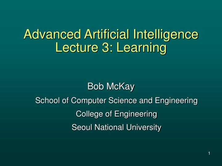 Advanced artificial intelligence lecture 3 learning