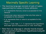 maximally specific learning