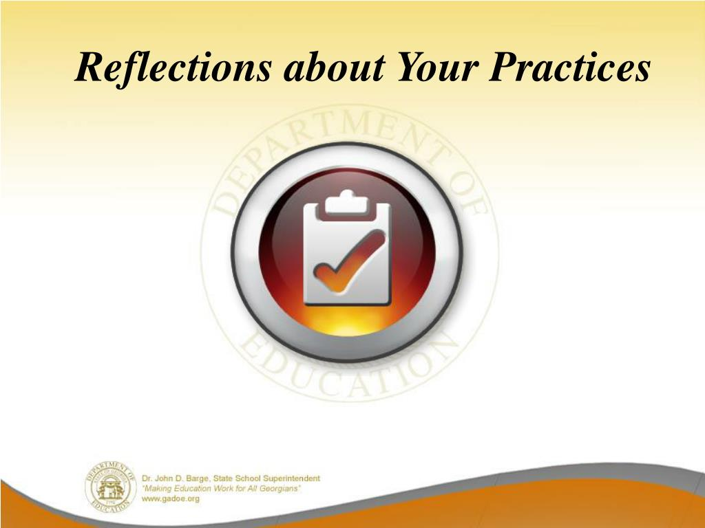 Reflections about Your Practices