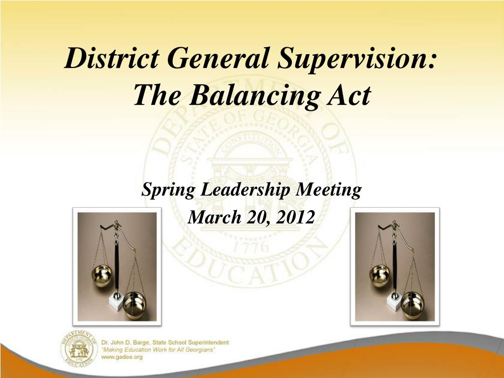 District General Supervision:            The Balancing Act