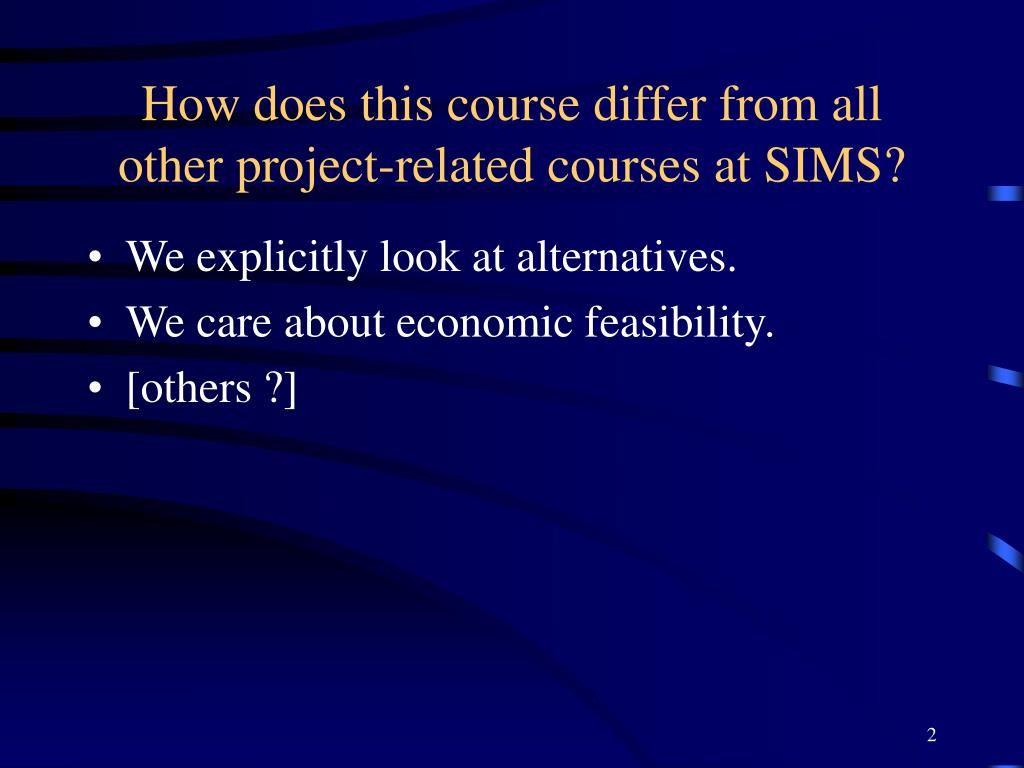How does this course differ from all other project-related courses at SIMS?