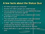 a few facts about the status quo