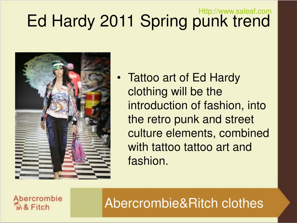 Tattoo art of Ed Hardy clothing will be the introduction of fashion, into the retro punk and street culture elements, combined with tattoo tattoo art and fashion.
