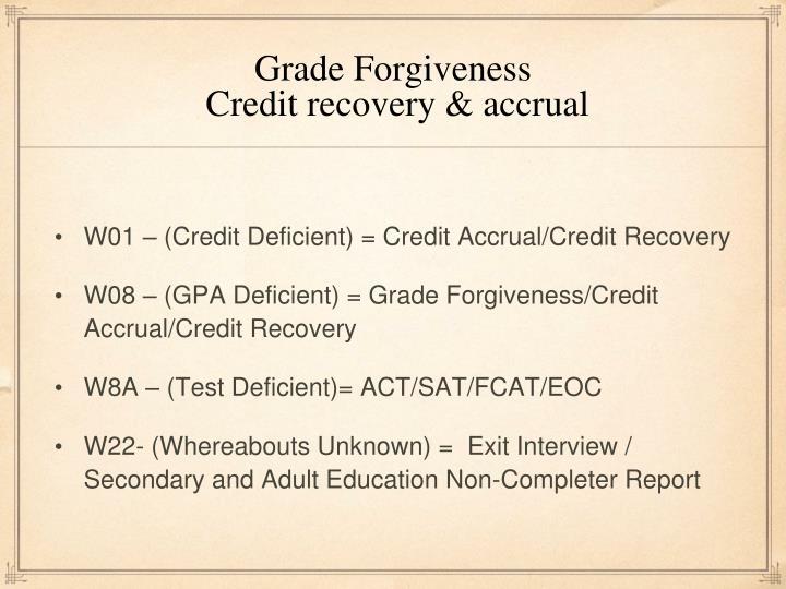 Grade forgiveness credit recovery accrual