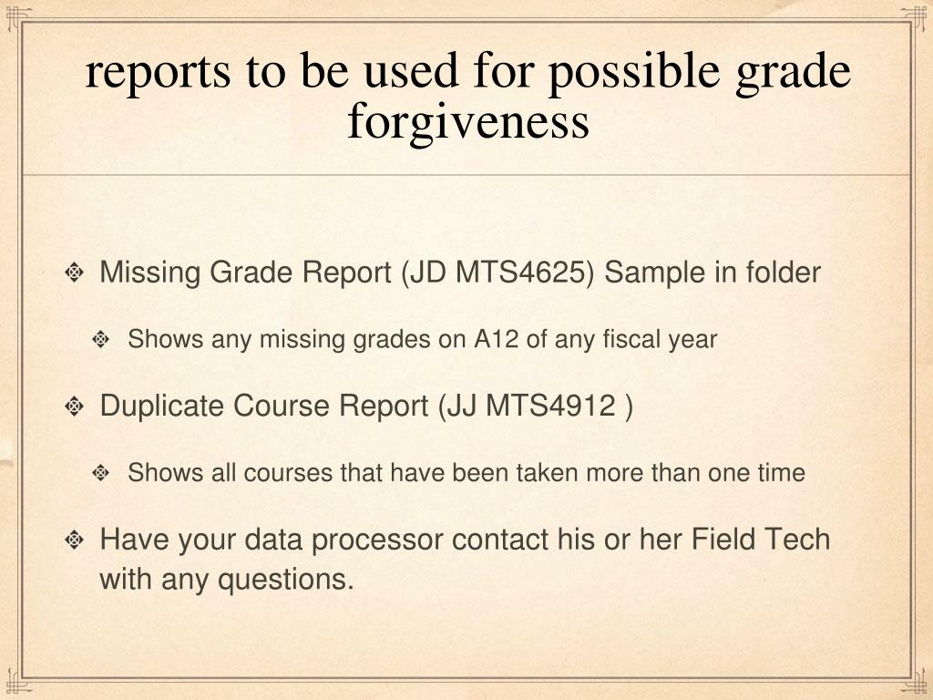 reports to be used for possible grade forgiveness