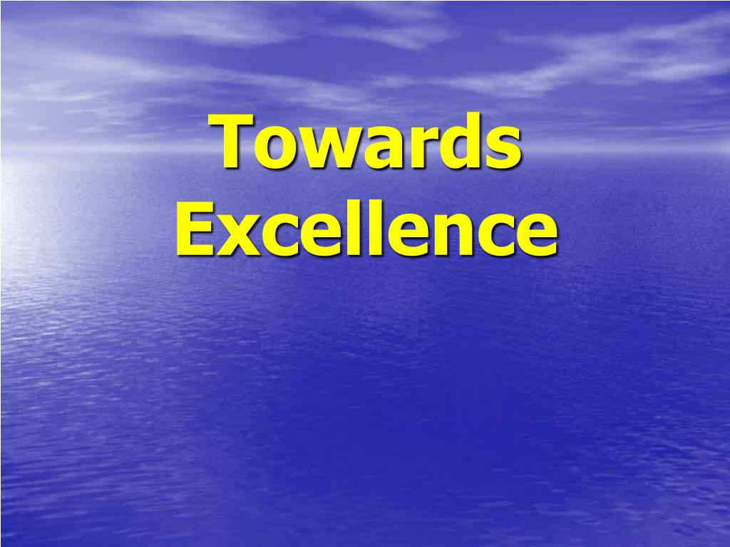 towards excellence l.