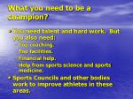 what you need to be a champion