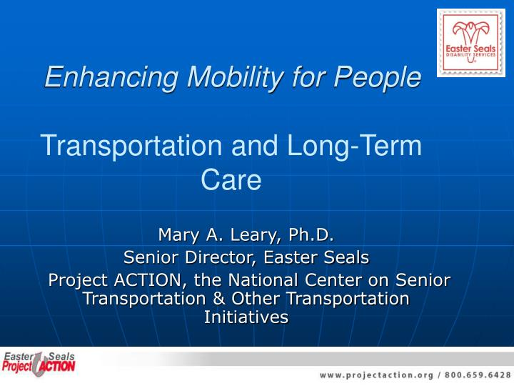Enhancing mobility for people transportation and long term care